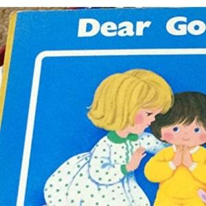 Dear God (My first prayers)