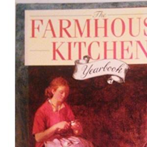 The Farmhouse Kitchen Yearbook