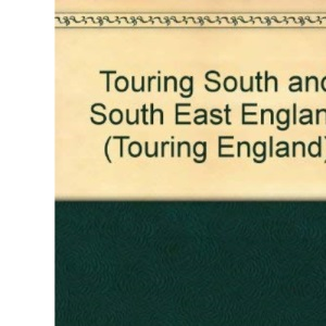 Touring South and South East England (Touring England)