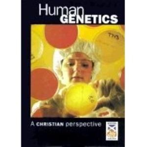 Human Genetics: A Christian Perspective