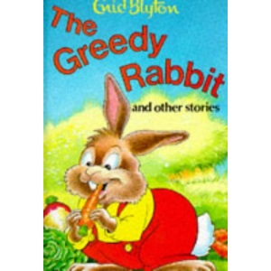 The Greedy Rabbit and Other Stories (Enid Blyton's Popular Rewards Series 1)