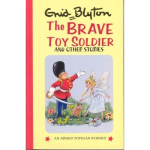 Brave Toy Soldier and Other Stories (Enid Blyton's Popular Rewards Series)