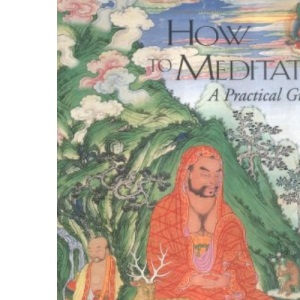 How to Meditate: A Practical Guide (Wisdom Basic Book)