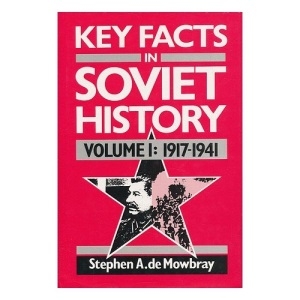 Key Facts in Soviet History: Volume 1: 1917-1941: 1917-41