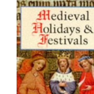Mediaeval Holidays and Festivals