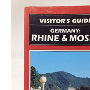 Visitor's Guide Germany: Rhine and Mosel (Visitor's guides)