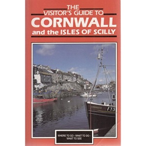 Visitor's Guide to Cornwall and the Isles of Scilly (Visitor's guides)