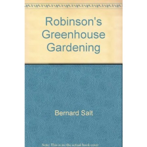 Robinson's Greenhouse Gardening