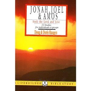 Jonah, Joel and Amos (LifeBuilder Bible Study)