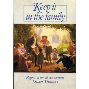 Keep it in the Family: Resources for All Age Worship