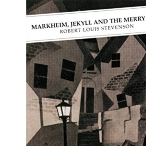 Markheim, Jekyll And The Merry Men (Canongate Classics)