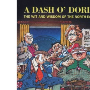 A Dash O' Doric: The Wit and Wisdom of the North-East
