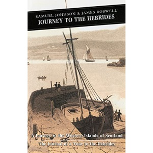Journey to the Hebrides: Journey to the Western Islands of Scotland, Journal of a Tour to the Hebrides (Canongate Classics)