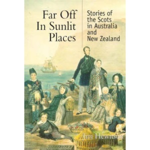 Far Off in Sunlit Places: Scots in Australia and New Zealand