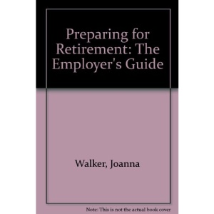 Preparing for Retirement: The Employer's Guide