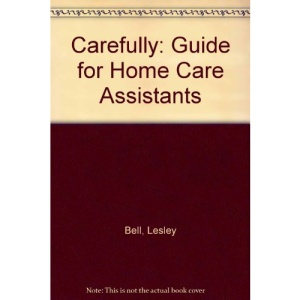 Carefully: Guide for Home Care Assistants