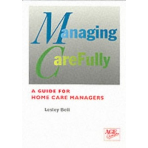 Managing Carefully: Guide for Managers of Home Care Services