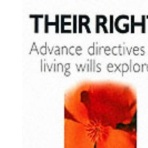 Their Rights: Advanced Directives and Living Wills Explored