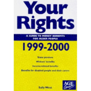 Your Rights 1999-2000: A Guide to Money Benefits for Older People