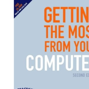Getting the Most from Your Computer: A Practical Guide for Older Home Users