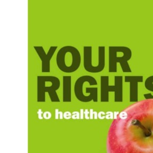 Your Rights to Healthcare: Helping Older People Get the Best from the NHS