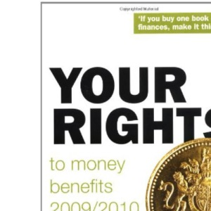 Your Rights to Money Benefits 2009/10: How to Put More Money in Your Pocket