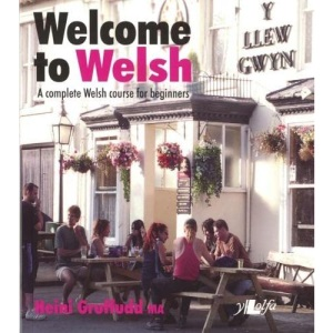 Welcome to Welsh: A Complete Welsh Course for Beginners