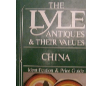 China (The Lyle antiques & their values)
