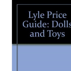 Lyle Price Guide: Dolls and Toys