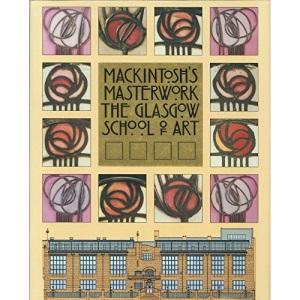 Mackintosh's Masterwork: Glasgow School of Art