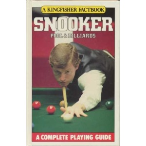 Snooker, Pool and Billiards (A Kingfisher factbook)