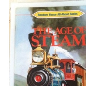The Age of Steam (Kingfisher explorer books)