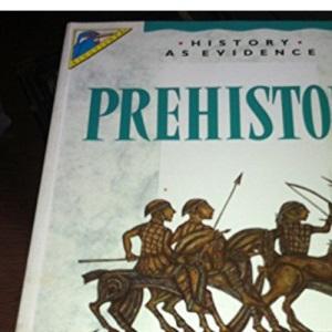 Prehistory (History as Evidence)