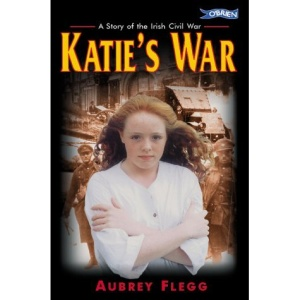 Katie's War: A Story of the Irish Civil War