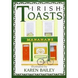 Irish Toasts (The pleasures of drinking)