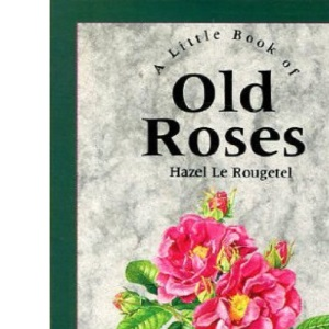 A Little Book of Old Roses