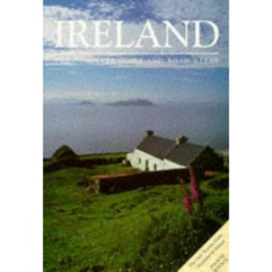 Ireland: The Complete Guide and Road Atlas