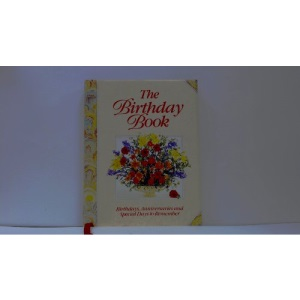 The Birthday Book: Birthdays, Anniversaries and Special Days to Remember