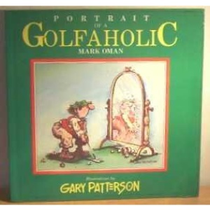 Portrait of a Golfaholic (A Thought factory book)