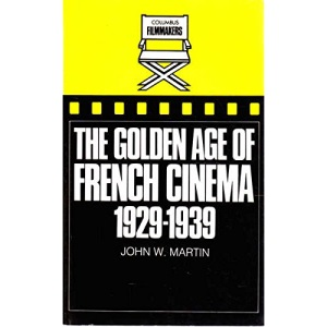 The Golden Age of French Cinema, 1929-39 (Film Makers)