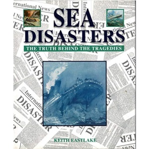 Sea Disasters: The Truth Behind the Tragedies