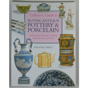 Collector's Guide to Buying Antique Pottery & Porcelain