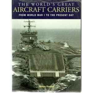 The World's Great Aircraft Carriers: from World War I to the Present Day