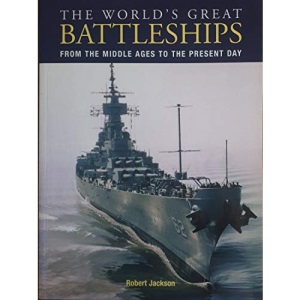 The World's Great Battleships: From the Middle Ages to the Present Day