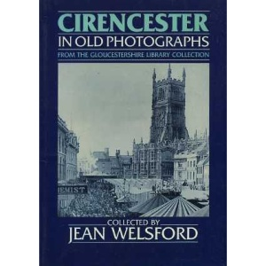 Cirencester in Old Photographs (Britain in Old Photographs)