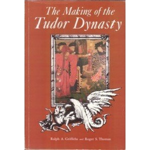 The Making of the Tudor Dynasty (Illustrated history paperbacks series)