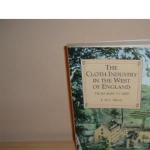 The Cloth Industry in the West of England from 1640-1880