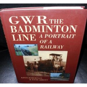 GWR the Badminton Line: a portrtait of a railway