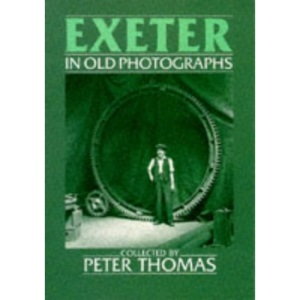Exeter in Old Photographs (Britain in Old Photographs)