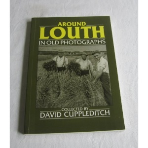Around Louth in Old Photographs (Britain in Old Photographs)